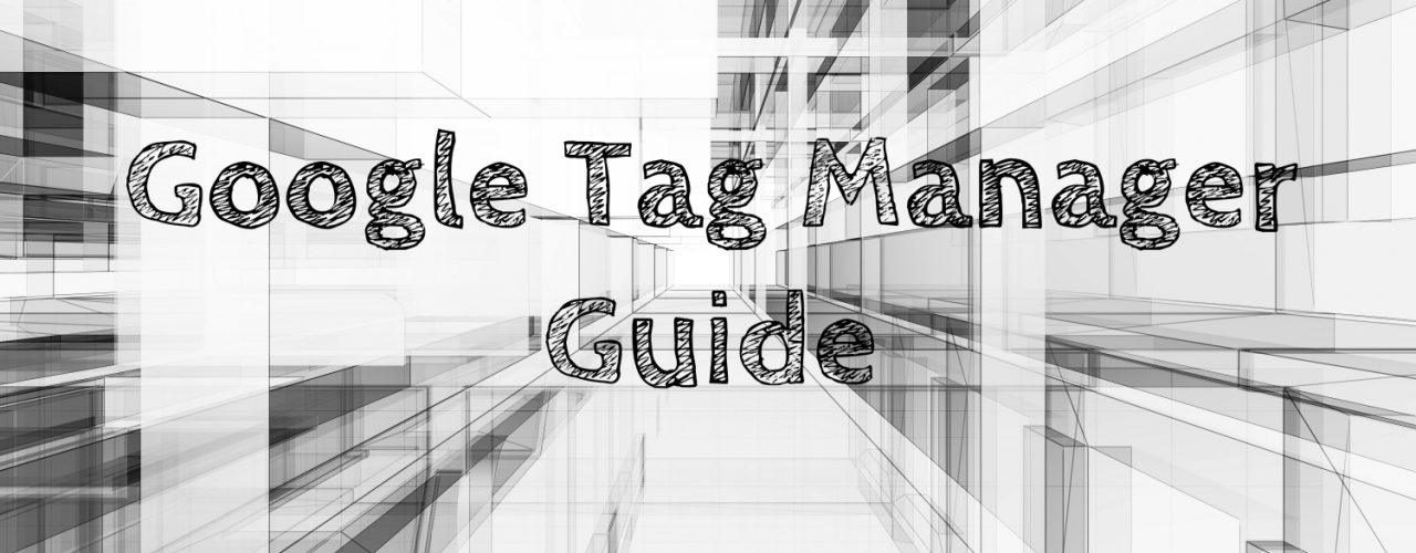 Google Tag Manager Guide