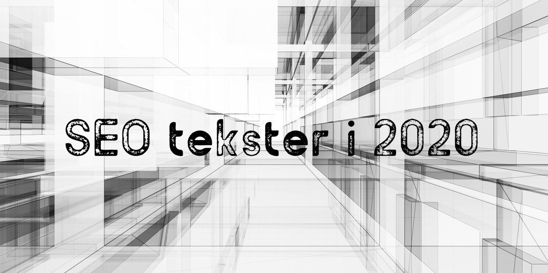 Hvordan skriver man gode SEO tekster i 2020 der virker?